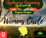 Eugene, OR: US Women's Ayahuasca Ceremony April 3rd-5th