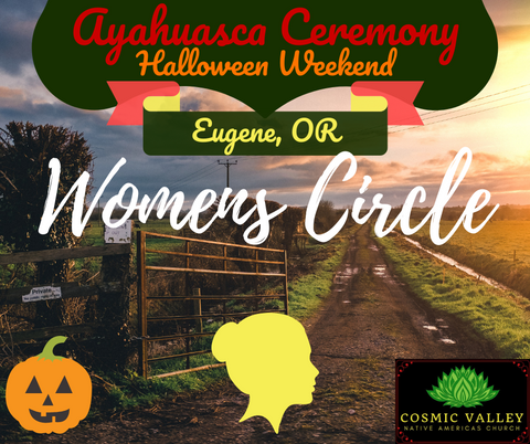 Eugene, OR: US Women's Ayahuasca Ceremony October 30th-31st 2020