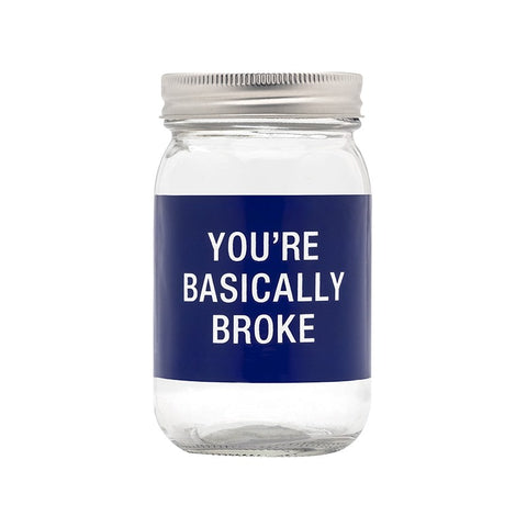 You're Basically Broke Glass Bank