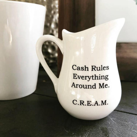 Cash Rules Everything Around Me Creamer