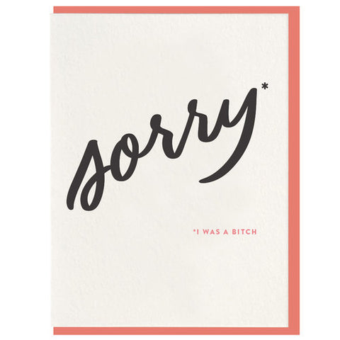 Sorry I Was A Bitch Greeting Card