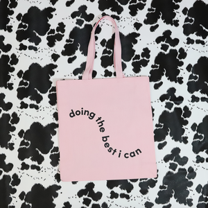 Doing The Best I Can Tote Bag