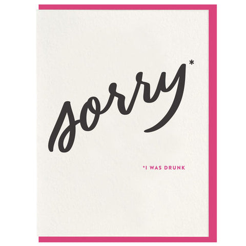 Sorry I Was Drunk Greeting Card