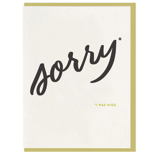 Sorry I Was High Greeting Card