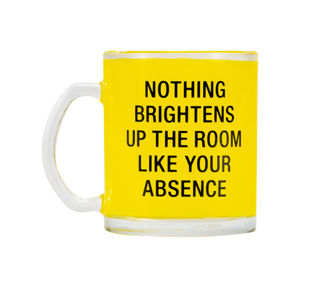 Your Absence Glass Mug