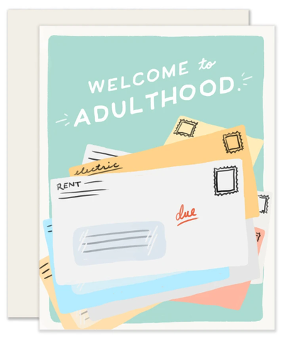 Welcome To Adulthood Greeting Card