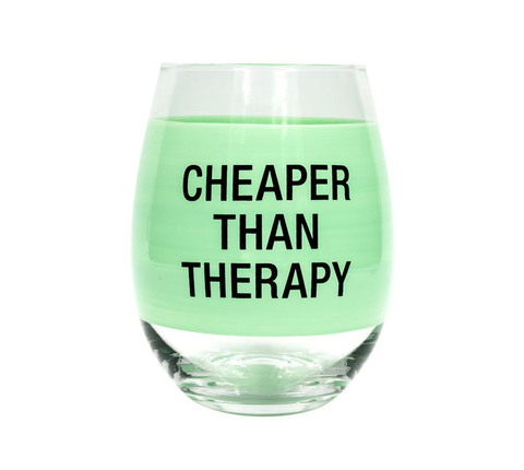 Cheaper Than Therapy Wine Glass