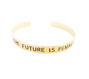 The Future Is Female Stamped Cuff Bracelet