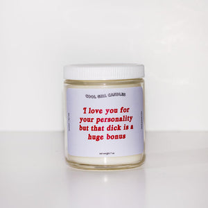 I Love You For Your Personality 7oz Candle (Coconut + Hibiscus)
