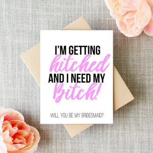 I Need My Bitch Greeting Card