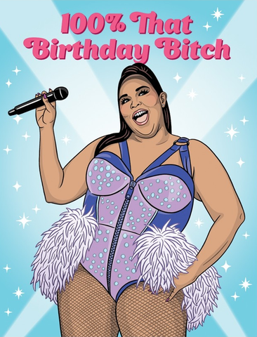 100% That Birthday Bitch Greeting Card