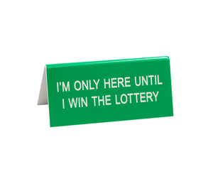 Win The Lottery Desk Sign