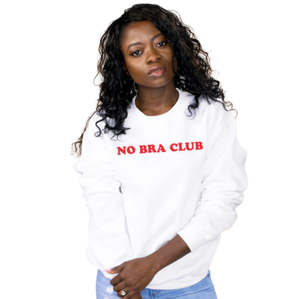 No Bra Club Sweatshirt