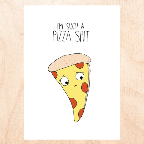 Pizza Shit Greeting Card