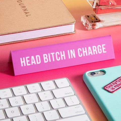 Head Bitch In Charge Desk Sign