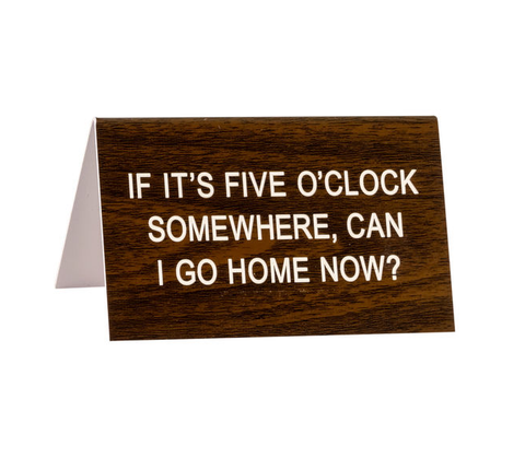 5 O'clock Somewhere Desk Sign