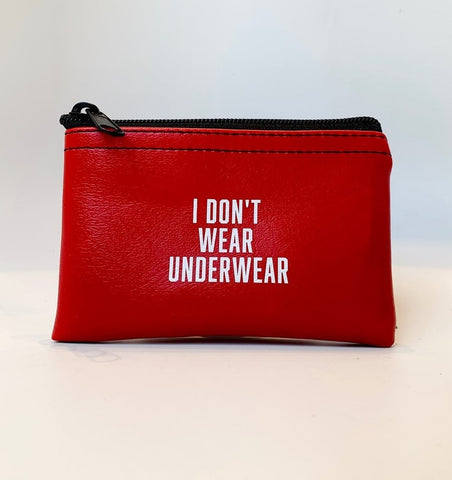 I Don't Wear Underwear Zip Pouch