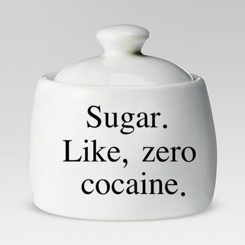All Sugar Zero Cocaine Ceramic Sugar Bowl