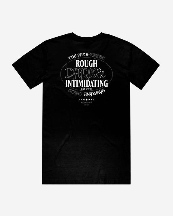 Rough, Dark, & Intimidating Tee