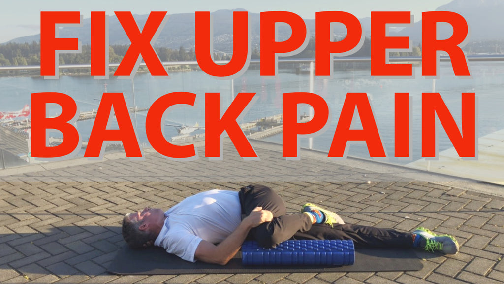 Fix Upper Back Pain (FOR GOOD!)