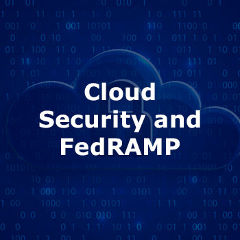 Cloud Security and FedRAMP 3-Day Course
