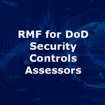 RMF for DoD Security Controls Assessors 4-Day Course