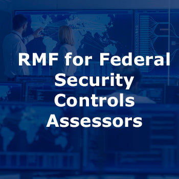 RMF for Federal Security Controls Assessors 4-Day Course