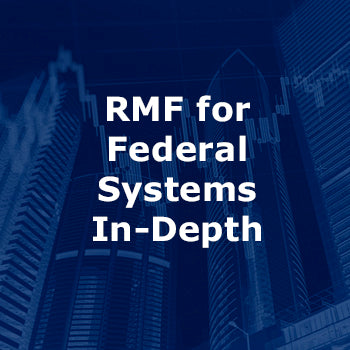 RMF for Federal Systems In-Depth 3-Day Course