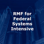 RMF for Federal Systems Intensive 4-Day Course