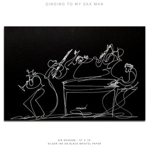 "SINGING TO MY SAX MAN - Band - 12"" x 18"" Original One Line Drawing"