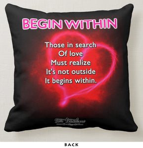 "BEGIN WITHIN - Double-Sided 16"" x 16"" Pillow"
