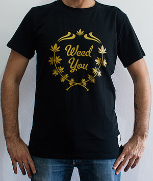 T-Shirt - Weed You Gold