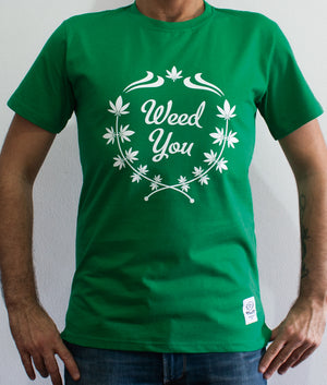 T-Shirt - Weed You Green