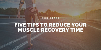 Five Tips To Reduce Your Muscle Recovery Time
