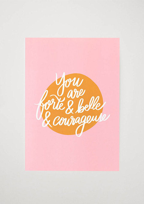 Affiche You are Belle, Forte et Courageuse
