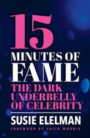 15 Minutes of Fame - The dark underbelly of celebrity
