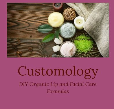 Customology-DIY Organic Lip and Facial Care Formulas eBook
