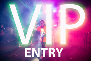 VIP ENTRY EARLY BIRD ENTRY