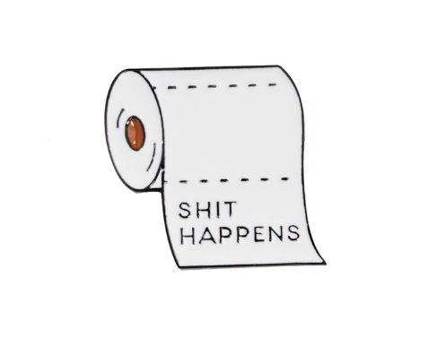 Shit Happens Toilet Paper Enamel Pin