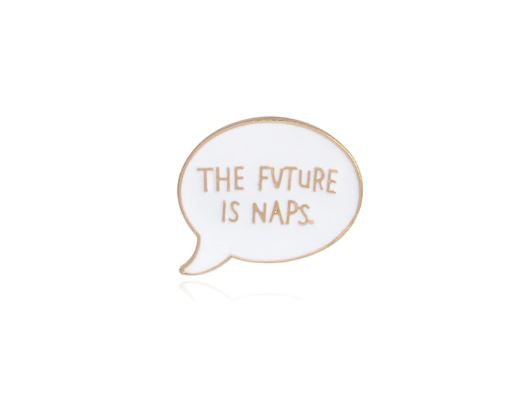 The Future Is Naps Enamel Pin