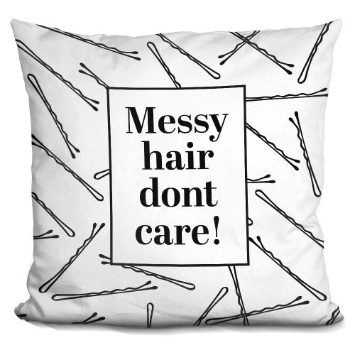 Messy Hair Don'T Care Pillow