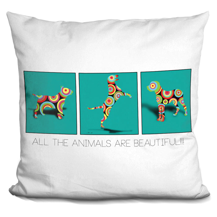 All The Animals Are Beautiful Pillow