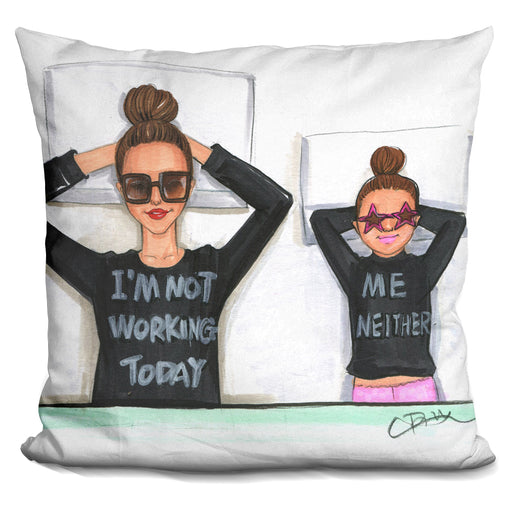 I Am Not Working Today 2 Pillow