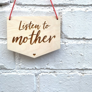 LISTEN TO MOTHER MINI FLAG
