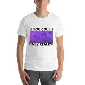 If You Could Only Realize - Alternative Shirt