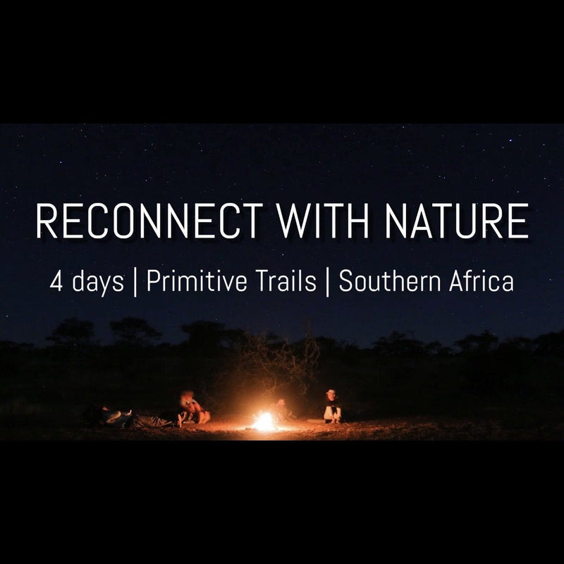 4 Days PRIMITIVE TRAILS - How to Reconnect with Nature (includes surprise gift) African Bush Company Range Bella Ciao