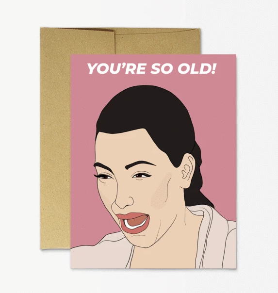 Party Mountain Paper Co. - You're So Old! Card