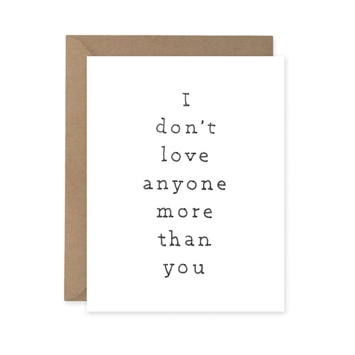 Sparkplug Creative - I Don't Love Anyone More Than You Card