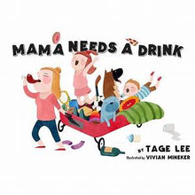 Load image into Gallery viewer, Mama Needs a Drink - Mama Needs a Drink Book