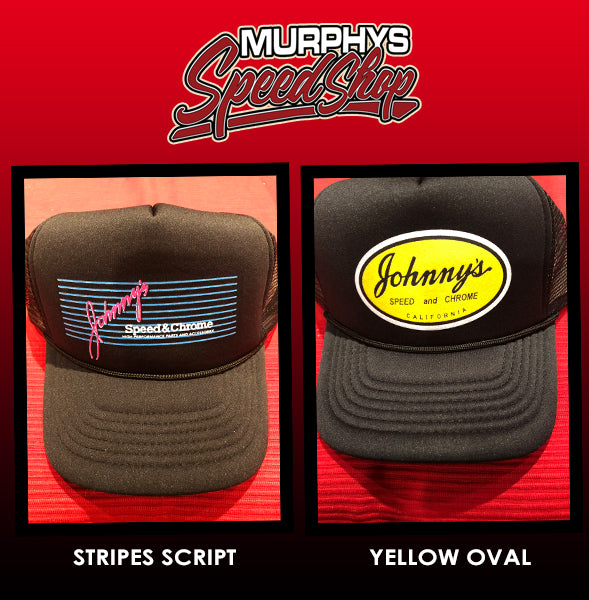 Johnny's Speed and Chrome™  Trucker Style Hat 2 DESIGNS $10.99 til Jan 4th!